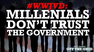 #WWJVD: Millennials Don't Trust the Government | Jesse Ventura Off The Grid - Ora TV