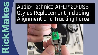 Audio Technica AT LP120 USB Stylus Replacement Including Alignment And Tracking Force
