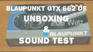 Blaupunkt GTx 662 DE (200W) - Unboxing & Sound Test
