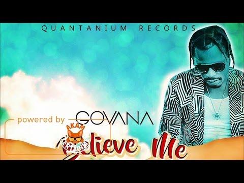 Govana - Believe Me [Soul Pain Riddim] January 2017