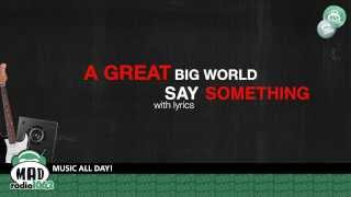 "A Great Big World - ""Say Something"" (with lyrics)"