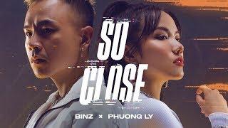 So Close - Teaser | Binz x Phương Ly