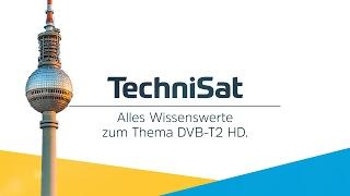 DVB-T2 HD: Alles Wissenswerte auf einen Blick.