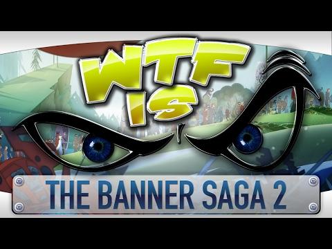 WTF Is... - The Banner Saga 2 ? - YouTube video thumbnail