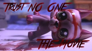 LPS: Trust NO ONE! (Official Movie)