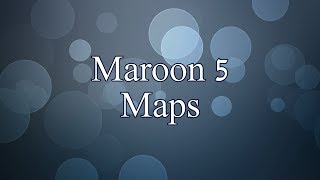 Maroon 5   Maps (Lyrics)