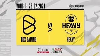 Box Gaming vs Heavy  - Vòng 1 ngày 2 [26.02.2021] | ĐTDV mùa Xuân 2021