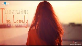 [Lyrics + Vietsub] The Lonely - Christina Perri
