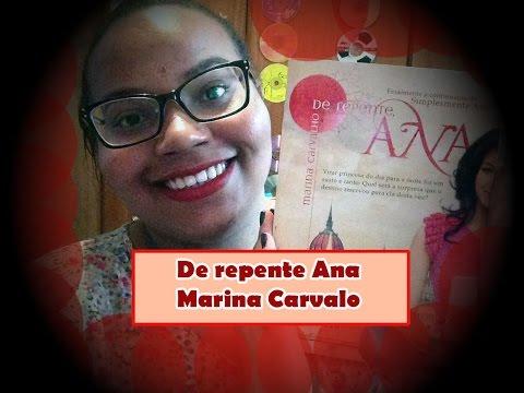 RESENHA: DE REPENTE ANA - MARINA CARVALHO