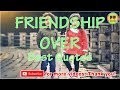 TOP 50 FRIENDSHIP OVER QUOTES - Best Friendship Quotes