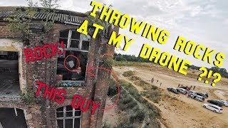 Guy Throws Rocks at my Drone