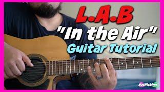L.A.B - In The Air *GUITAR TUTORIAL*