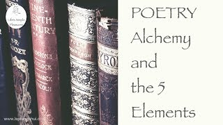 Poetry, Alchemy and the 5 Elements