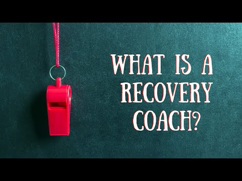 What is A Recovery Coach - YouTube