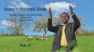 Bwana Ni Mchungaji Wangu – Reuben Kigame and Sifa Voices Ft Jayne Yobera