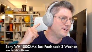Sony WH-1000XM4 Test Fazit nach 3 Wochen