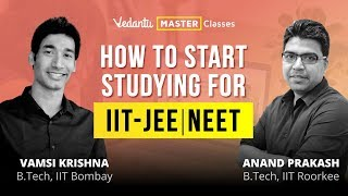 How to Start Preparation for JEE Main & Advanced 2019 | NEET | Vedantu Master Class