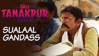 Character Promo: Sualaal Gandass - Miss Tanakpur Haazir Ho
