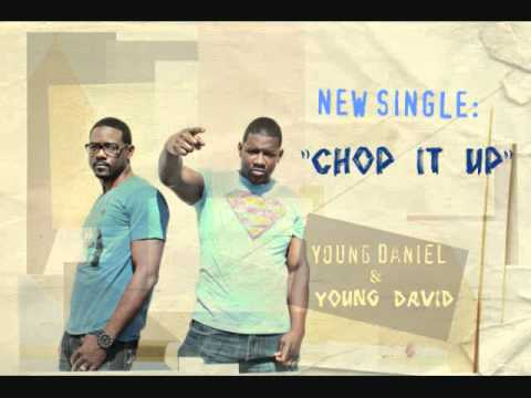 Young David and Young Daniel- Chop it up