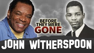 John Witherspoon | Before They Were Gone | Friday, Next Friday, Boondocks
