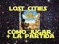 Lost Cities exploradores 2018: C mo Jugar Partida