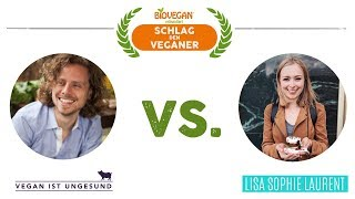 Schlag den Veganer #2: Gordon (Vegan ist ungesund) vs. Lisa Sophie Laurent