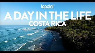 Lapoint -  A day in the life in Costa Rica