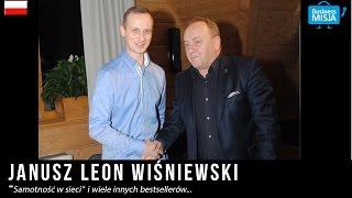 Janusz Leon Wiśniewski SAMOTNOŚĆ W SIECI W Business Misja Inspirujące Wywiady Z Ludźmi Sukcesu