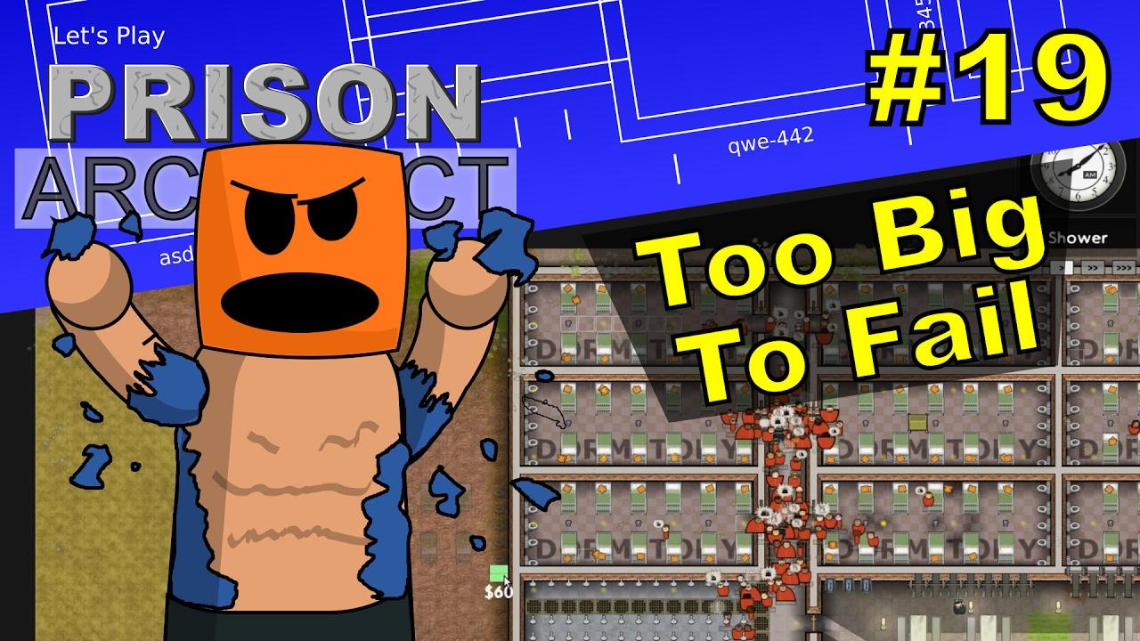 Prison Architect #19 | Too Big To Fail