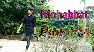 Mohabbat Video Song | FANNEY KHAN | Aishwarya | Sunidhi Chauhan | Tanishk Bagchi | Cover By Mahi