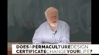 Does a PERMACULTURE DESIGN CERTIFICATE course change your life?   by Bill Mollison   YouTube