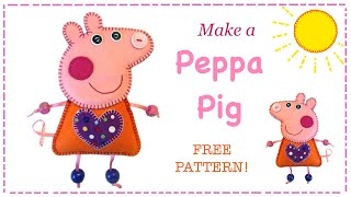 Make A Peppa Pig In Felt Tutorial With FREE PATTERN.