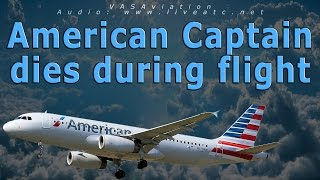 [REAL ATC] American Airlines CAPTAIN DIES IN FLIGHT