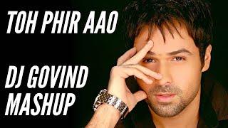 Toh Phir Aao | Awarapan | DJ Govind Mashup   - YouTube