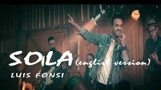 Luis Fonsi    Sola (English Version) (Lyrics Video)
