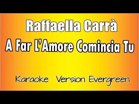 Raffaella Carrà -   A far l'amore comincia tu (Karaoke Italiano)