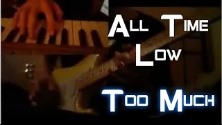 All Time Low - Too Much (Guitar Cover)