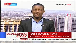 Kariuki tax evasion case postponed to 5th September