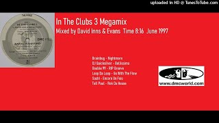 In The Clubs 3 Megamix (DMC Mix by David Inns & Evans June 1997)