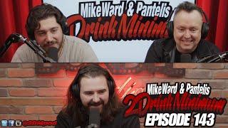 2 Drink Minimum - Episode 143