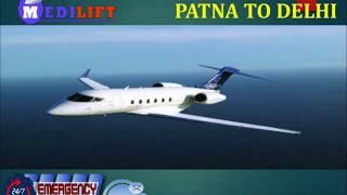 Most Reliable Shifting Air Ambulance Patna to Delhi by Medilift