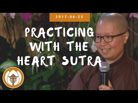 """2017 06 25 Sr. Lăng N: """"Hello Manas"""" Practicing With The Heart Sutra"""