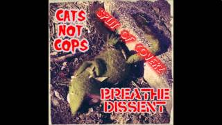 Cats Not Cops/Breathe Dissent - Split of Coverz (full album)