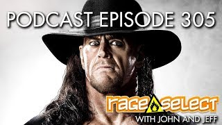 The Rage Select Podcast: Episode 305 with John and Jeff!