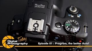 Episode 01 - Program, The Better Auto [Digital Photography Today]