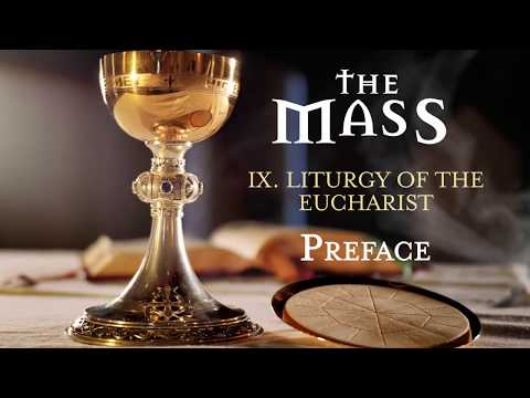 The Mass: Part 9 – Liturgy of the Eucharist – Preface