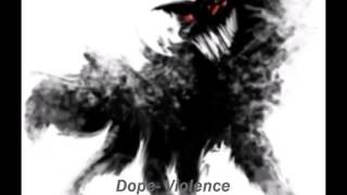 Dope  Violence