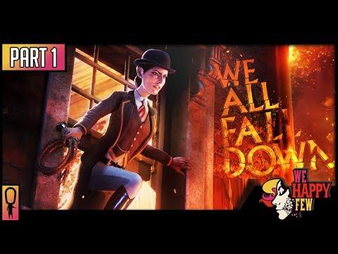Why Is Wellington Wells, Well....Wellington Wells? 💊 We Happy Few WE ALL FALL DOWN DLC 💊 - Part 1