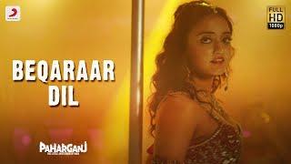 Beqaraar Dil – Paharganj | Shalmali Kholgade | Lorena Franco | Ajay Singha | Shellee