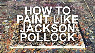 ▷ How to Paint Like Jackson Pollock ◁ Step by Step Tutorial
